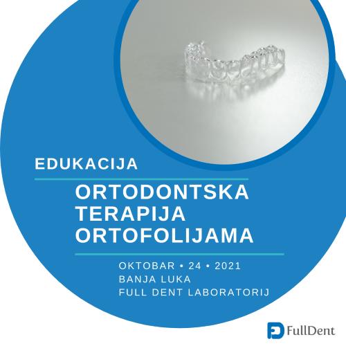"Dodatni termin za edukaciju ""Ortodontska terapija ortofolijama"""